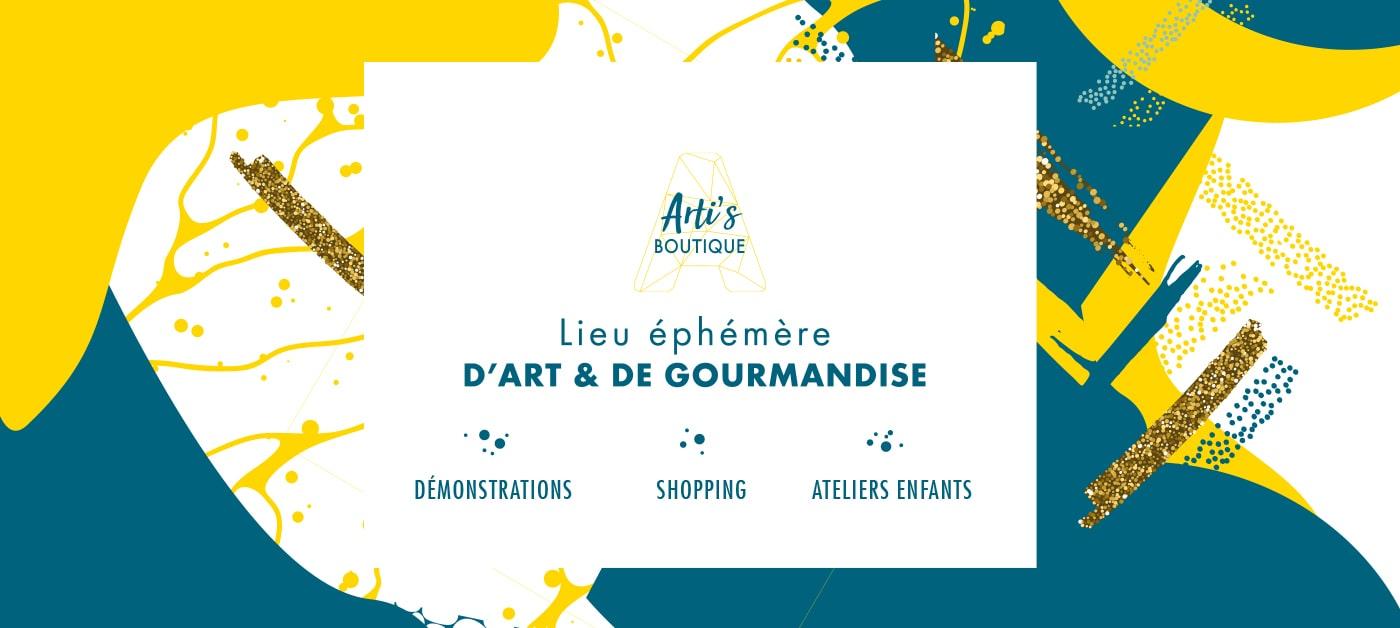 Arti's Boutique Lieu éphémère d'art et de gourmandise